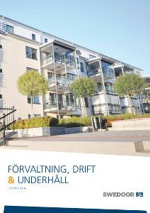 FDU Swedoor manual: Förvaltning, drift & underhåll (SWEDOOR MASSIVDÖRRAR/TAMBURDÖRRAR/ INBROTTSSKYDDANDE DÖRRAR SWEDOOR INNERDÖRRAR/SPEGELDÖRRAR SWEDOOR YTTERDÖRRAR SWEDOOR VARM - OCH KALLFÖRRÅDSDÖRRAR)